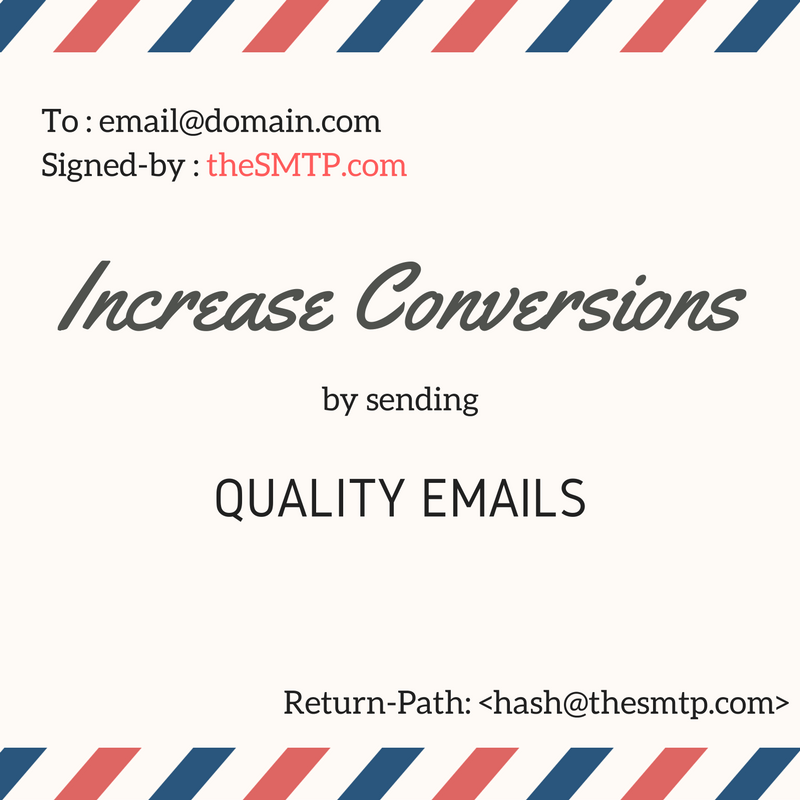 Increase conversions by sending quality emails